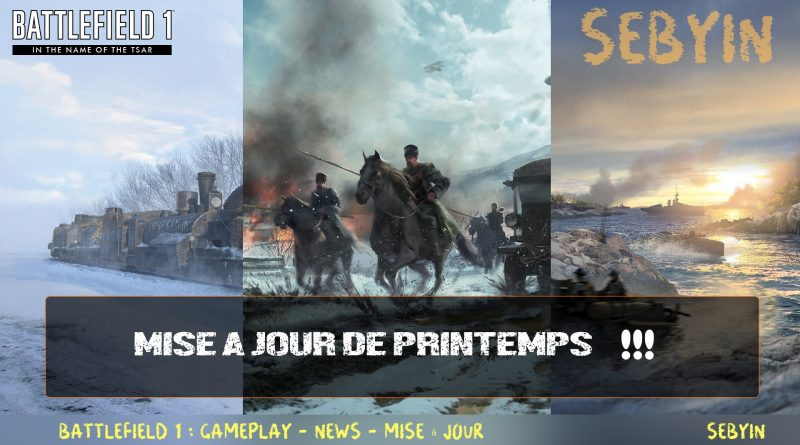 BATTLEFIELD 1 MISE A JOUR DE PRINTEMPS ! GAMEPLAY et PRESENTATION