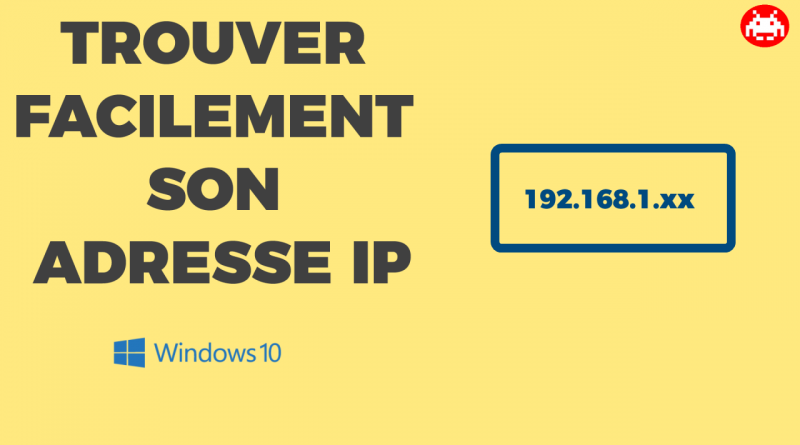 Comment l'adresse IP locale de son PC windows 10 ?